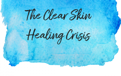 The Clear Skin Healing Crisis