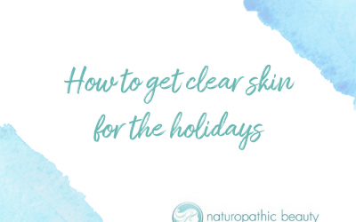 How to get clear skin for the holidays.