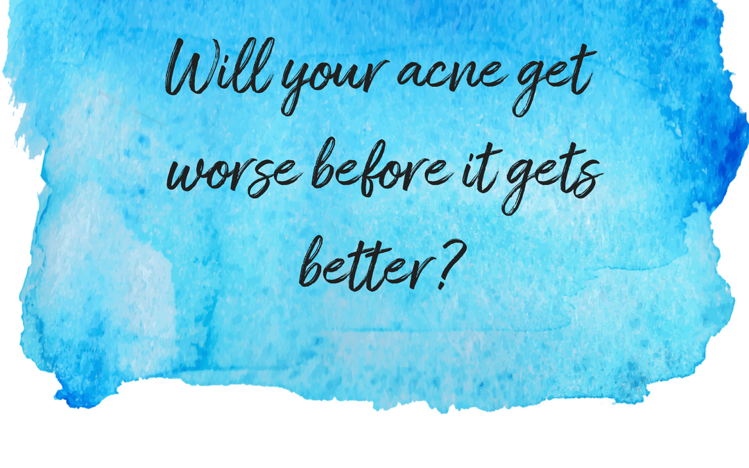 Will your acne get worse before it gets better?