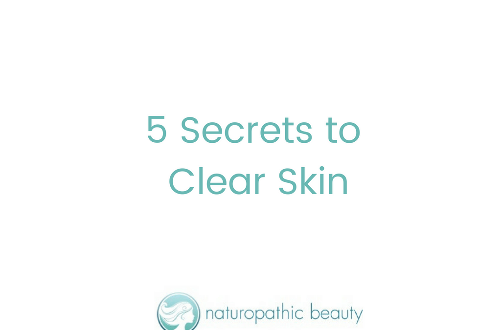 The 5 Secrets to Clear Skin