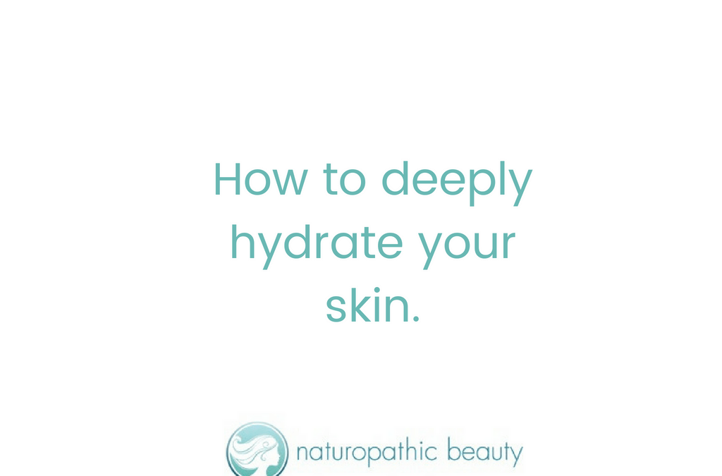 How to Deeply Hydrate your Skin