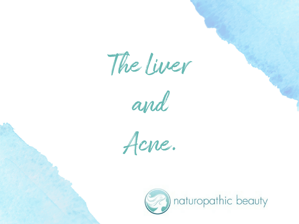 If You Have Acne, Love Your Liver.