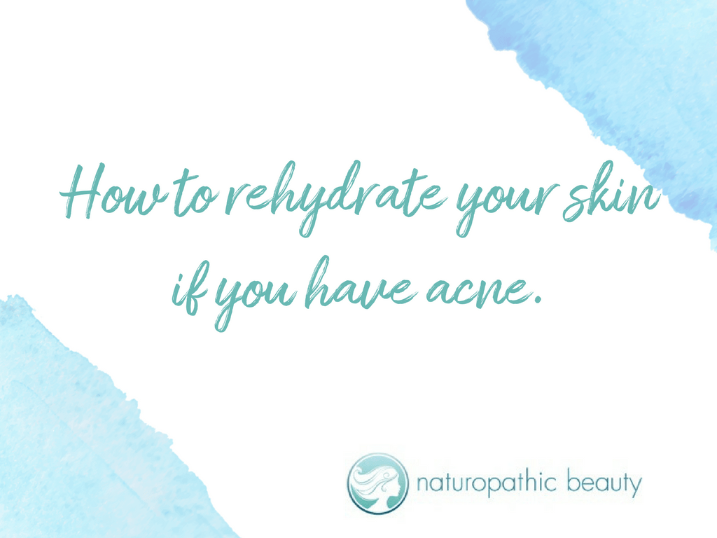 How To Rehydrate Your Skin If You Have Acne.