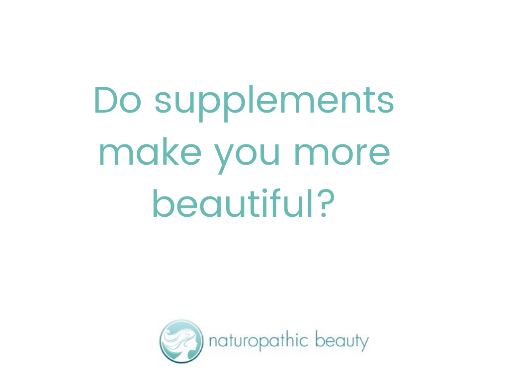 Do supplements make you more beautiful?