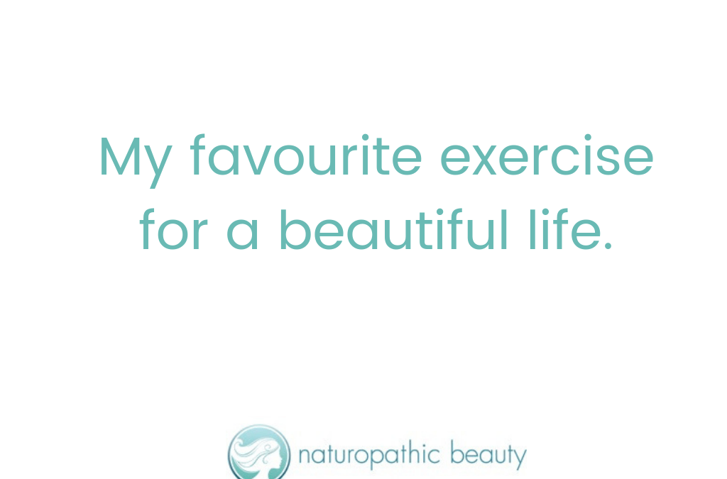 My Favourite Exercise for a Beautiful Life
