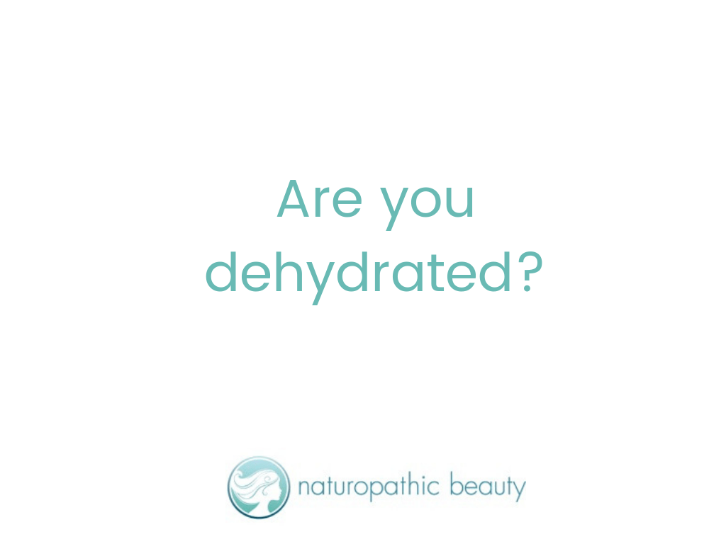 Are you dehydrated?