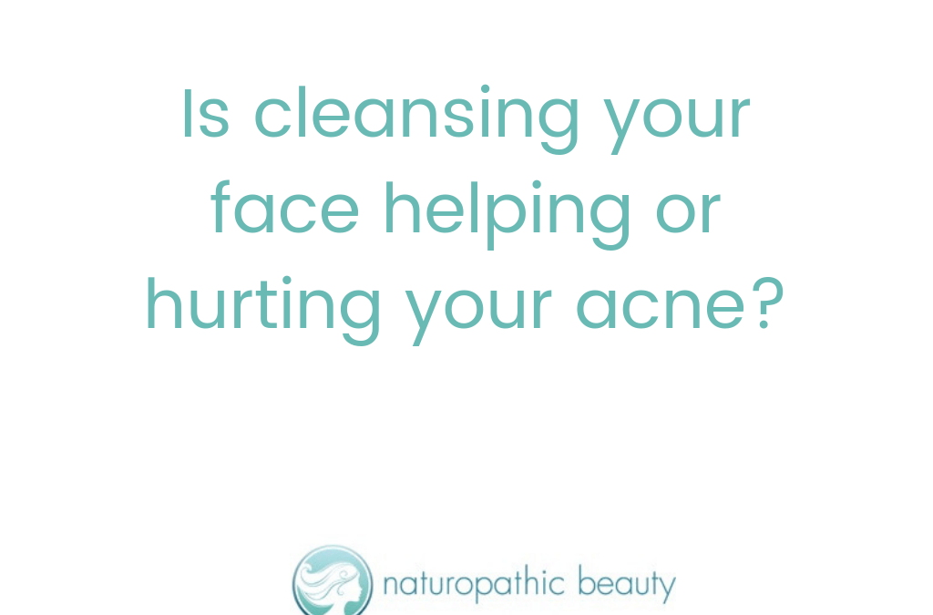 Is your cleansing regime helping or hurting your acne?