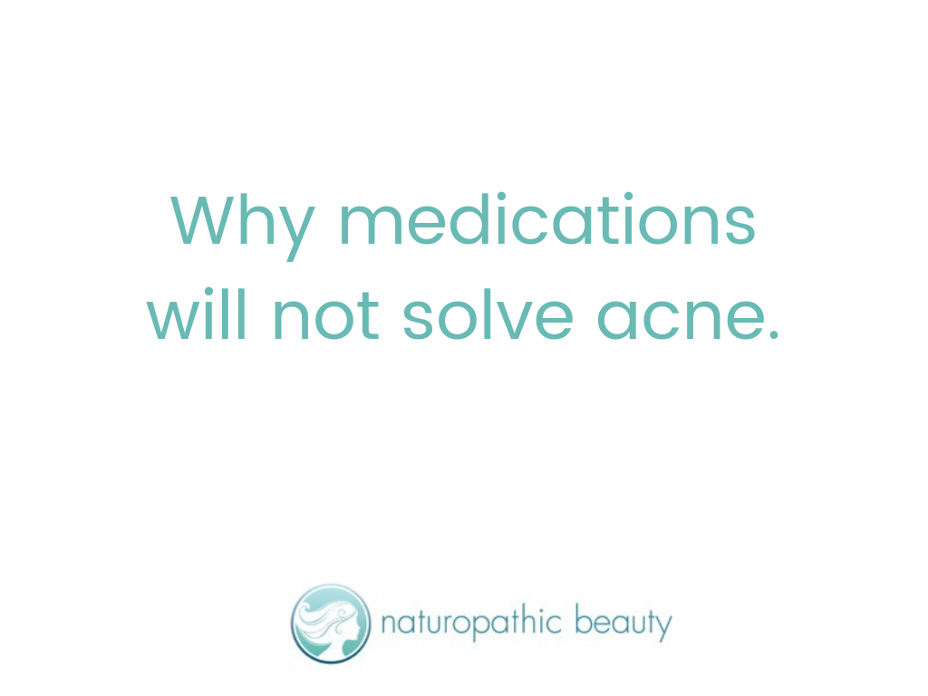 Why Medications Will Not Solve Acne.